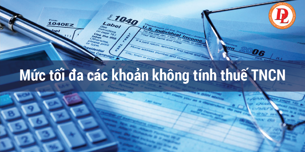Mức tối đa các khoản không tính thuế TNCN